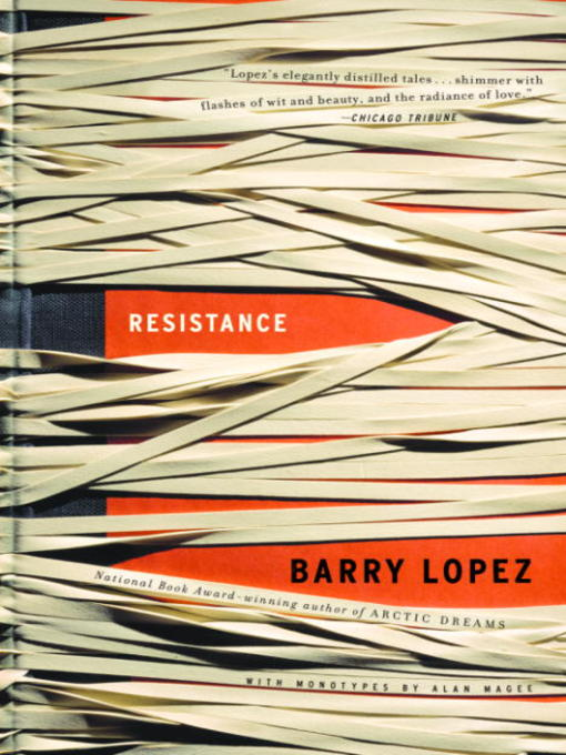 Title details for Resistance by Barry Lopez - Available
