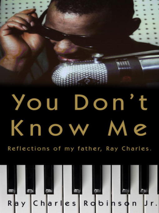 Title details for You Don't Know Me by Ray Charles Robinson, JR. - Available