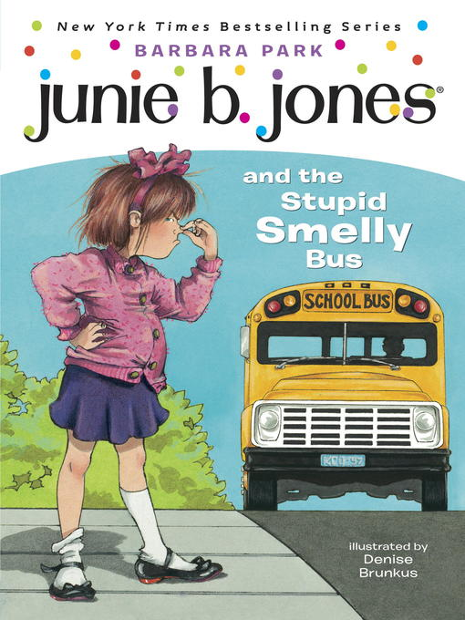 Title details for Junie B. Jones and the Stupid Smelly Bus by Barbara Park - Wait list