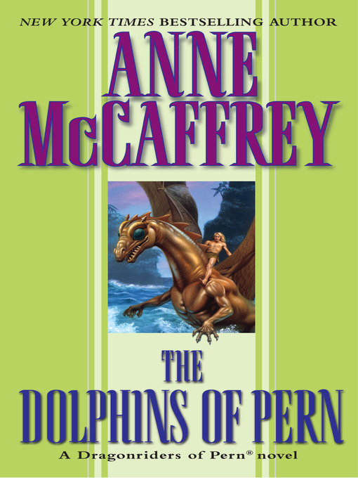 Title details for The Dolphins of Pern by Anne McCaffrey - Available