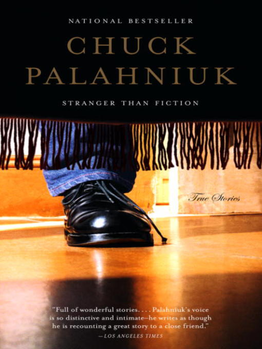 Title details for Stranger Than Fiction by Chuck Palahniuk - Available