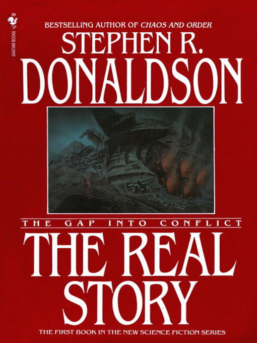 Title details for The Real Story: The Gap into Conflict by Stephen R. Donaldson - Available