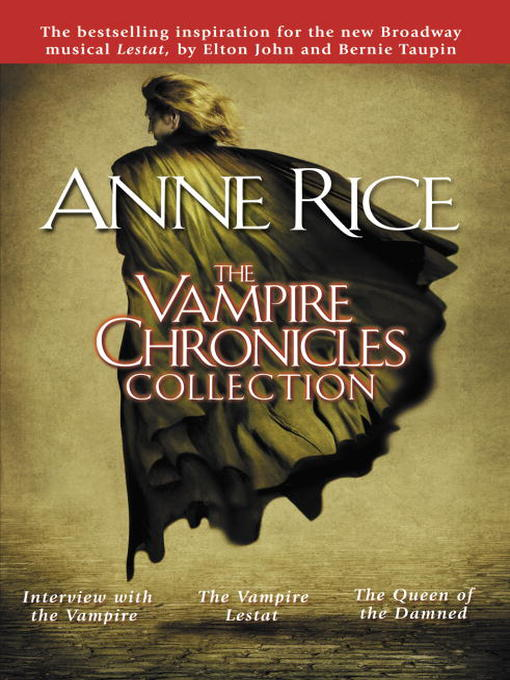Title details for The Vampire Chronicles Collection by Anne Rice - Available