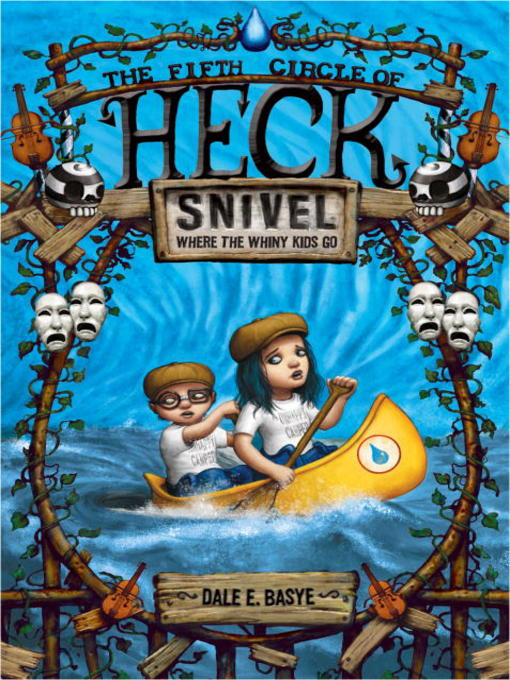Title details for Snivel: The Fifth Circle of Heck by Dale E. Basye - Available