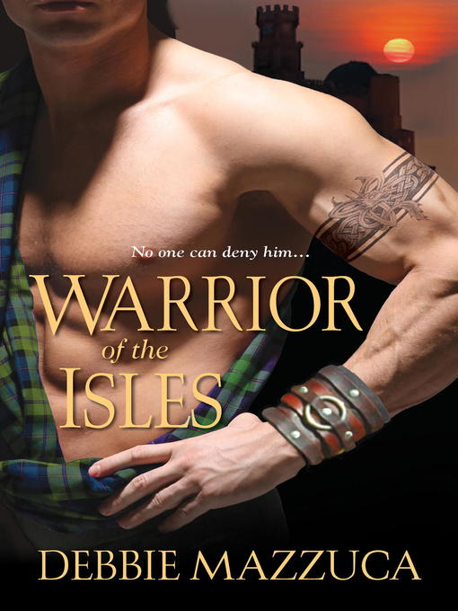Title details for Warrior of the Isles by Debbie Mazzuca - Available
