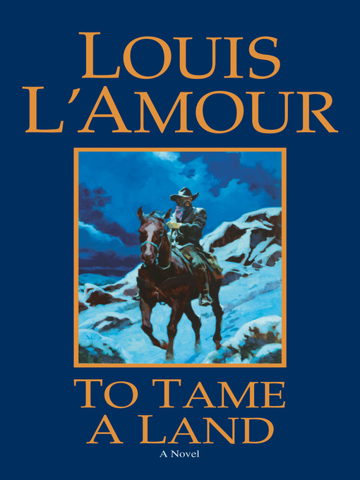 Title details for To Tame a Land by Louis L'Amour - Available