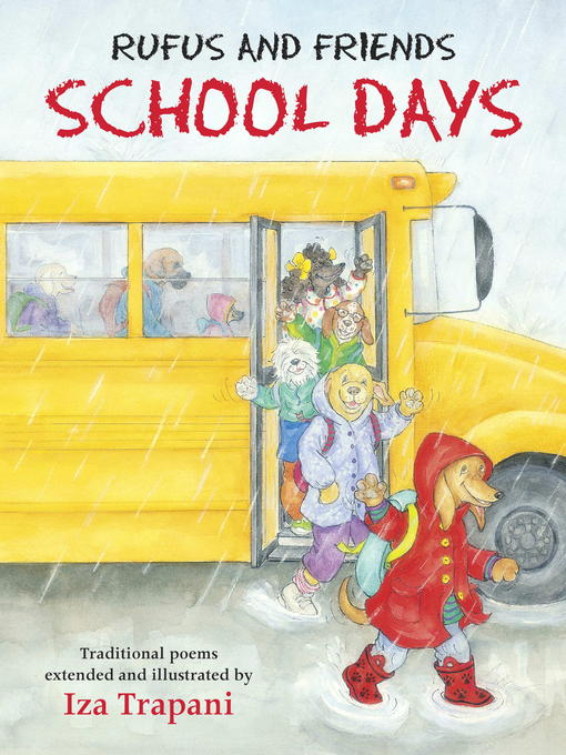 Title details for Rufus and Friends: School Days by Iza Trapani - Available