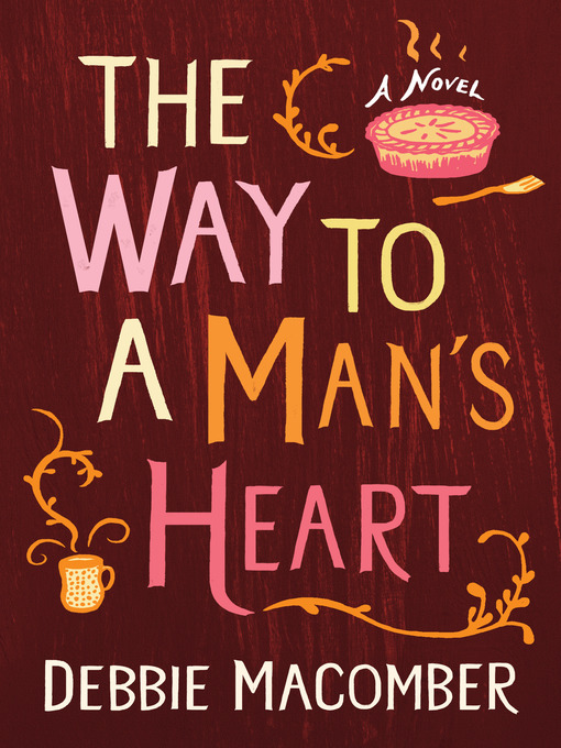Title details for The Way to a Man's Heart by Debbie Macomber - Available