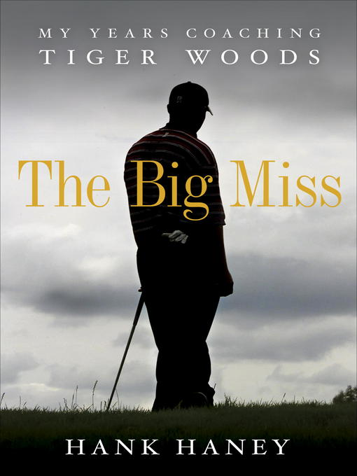 Title details for The Big Miss by Hank Haney - Available