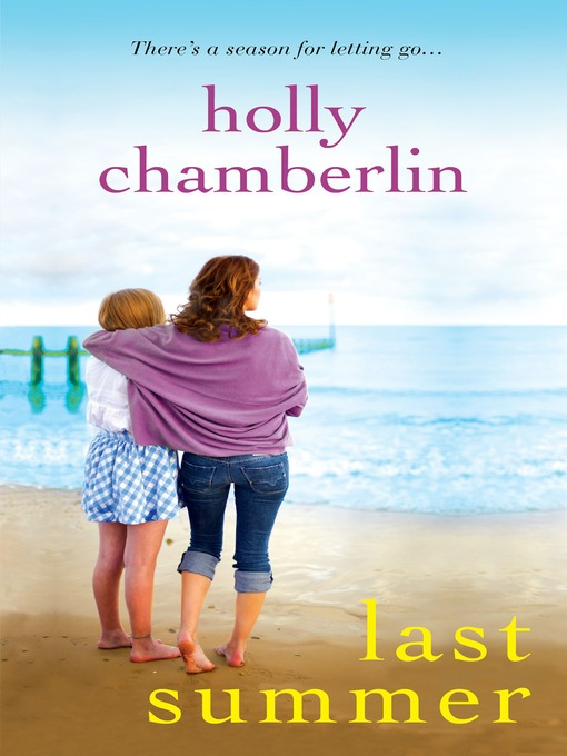 Title details for Last Summer by Holly Chamberlin - Available