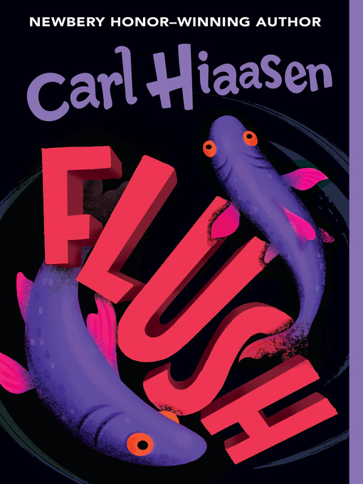 Title details for Flush by Carl Hiaasen - Available