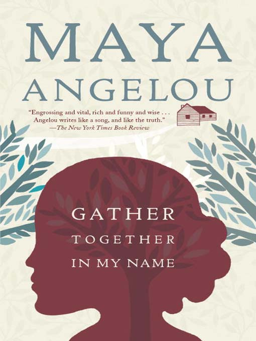 Title details for Gather Together in My Name by Maya Angelou - Wait list