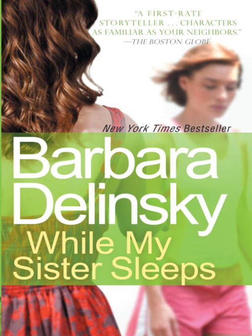Title details for While My Sister Sleeps by Barbara Delinsky - Available