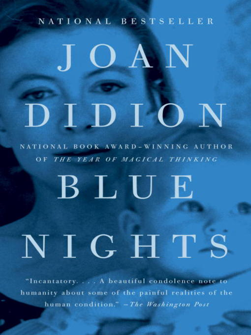 Title details for Blue Nights by Joan Didion - Available