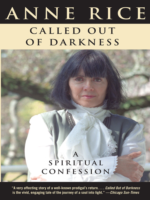 Title details for Called Out of Darkness by Anne Rice - Available