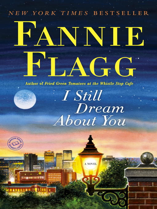 Title details for I Still Dream About You by Fannie Flagg - Wait list