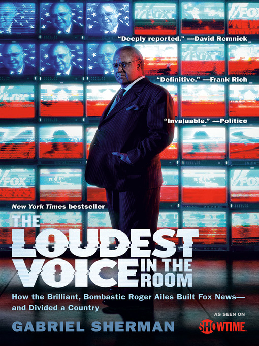 Title details for The Loudest Voice in the Room by Gabriel Sherman - Available