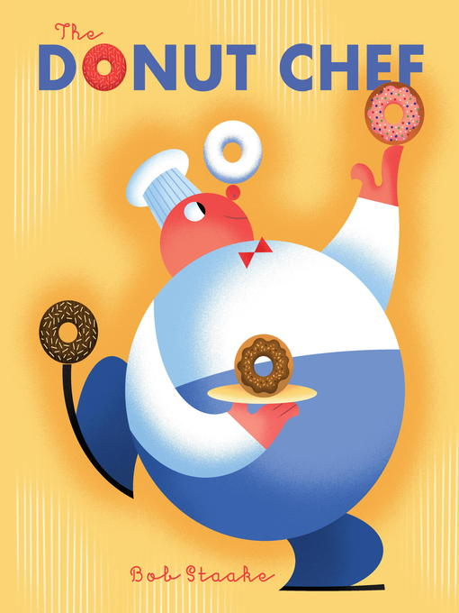 Title details for The Donut Chef by Bob Staake - Available