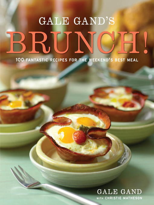 Title details for Gale Gand's Brunch! by Gale Gand - Wait list