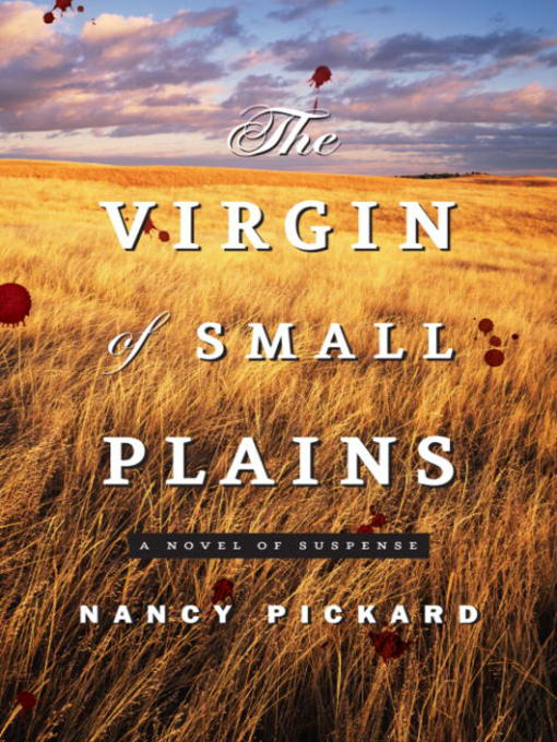 Title details for The Virgin of Small Plains by Nancy Pickard - Available