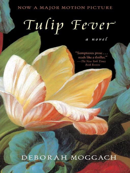 Title details for Tulip Fever by Deborah Moggach - Wait list