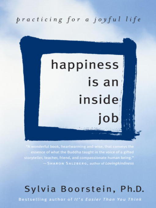 Title details for Happiness Is an Inside Job by Sylvia Boorstein, Ph.D. - Available
