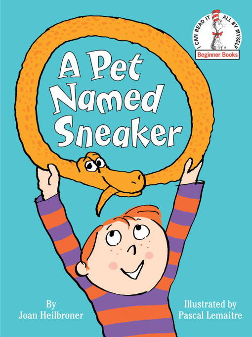 Title details for A Pet Named Sneaker by Joan Heilbroner - Available