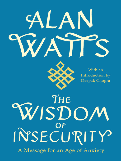 Title details for The Wisdom of Insecurity by Alan W. Watts - Available