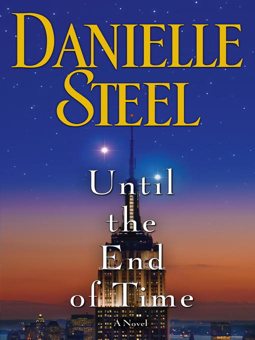 Title details for Until the End of Time by Danielle Steel - Available