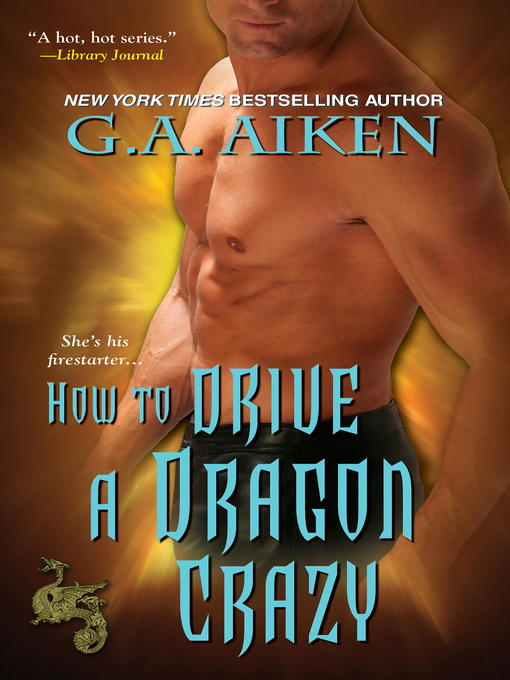Title details for How to Drive a Dragon Crazy by G.A. Aiken - Available