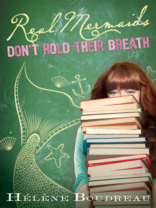 Title details for Real Mermaids Don't Hold Their Breath by Helene Boudreau - Available