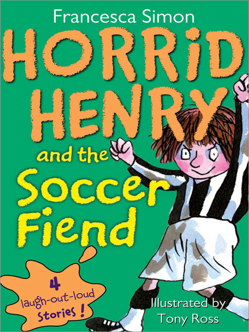 Title details for Horrid Henry and the Soccer Fiend by Francesca Simon - Available