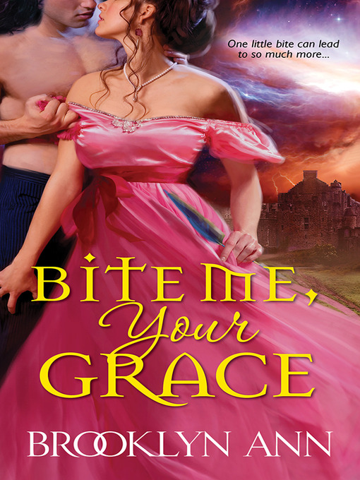 Title details for Bite Me, Your Grace by Brooklyn Ann - Available
