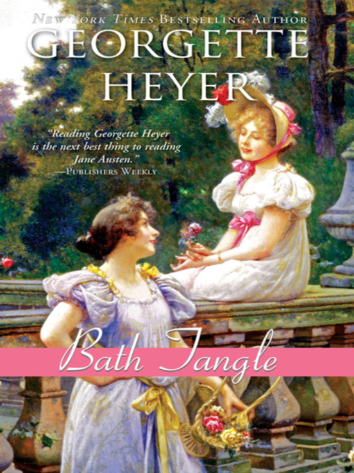 Title details for Bath Tangle by Georgette Heyer - Available