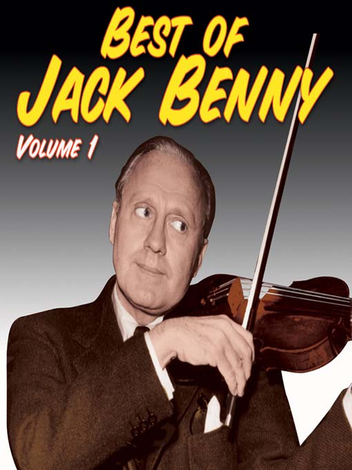 Title details for Best of Jack Benny, Volume 1 by RadioClassics, Inc. © 2005 - Wait list
