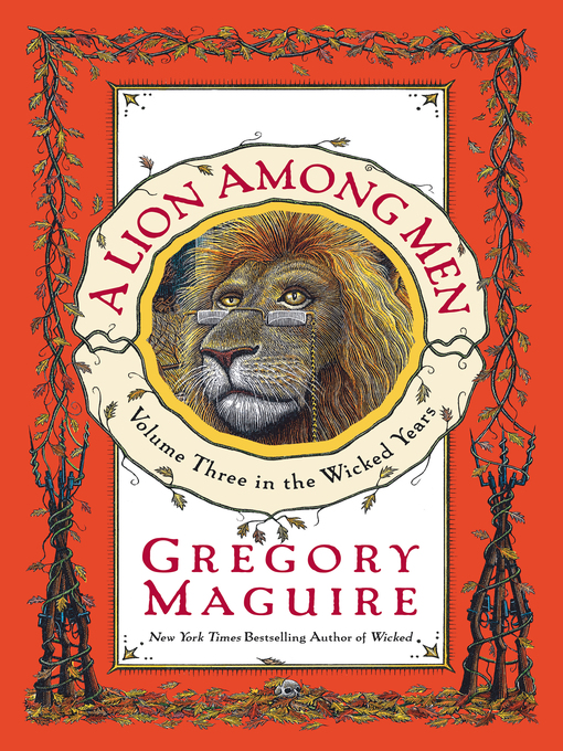 Title details for A Lion Among Men by Gregory Maguire - Available