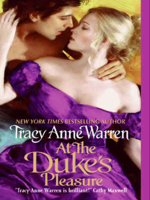 Title details for At the Duke's Pleasure by Tracy Anne Warren - Available