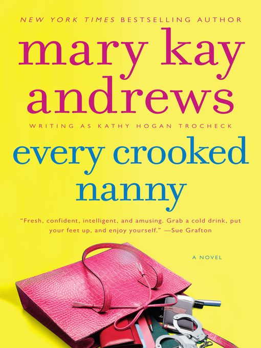 Title details for Every Crooked Nanny by Kathy Hogan Trocheck - Available