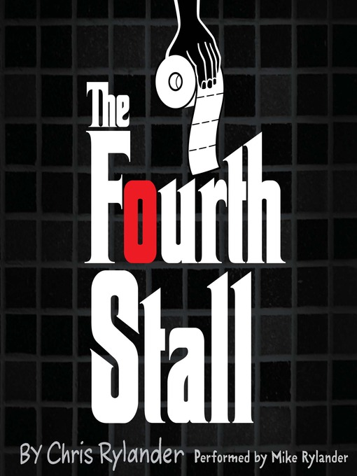 Title details for The Fourth Stall by Chris Rylander - Available