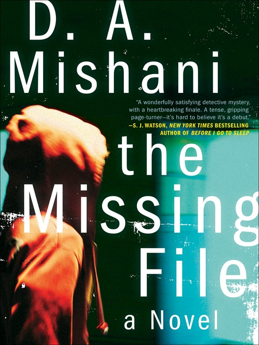 Title details for The Missing File by D. A. Mishani - Available