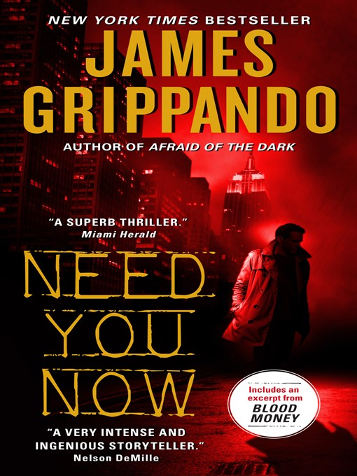 Title details for Need You Now by James Grippando - Available