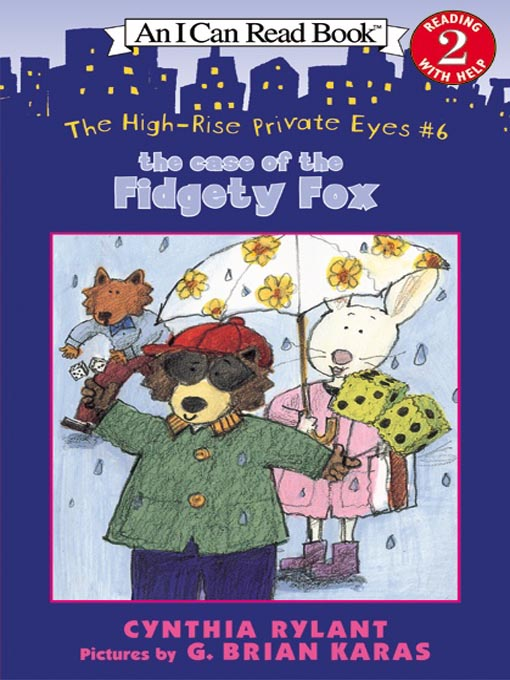 Title details for The Case of the Fidgety Fox by Cynthia Rylant - Available