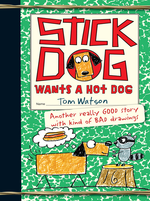 Title details for Stick Dog Wants a Hot Dog by Tom Watson - Available