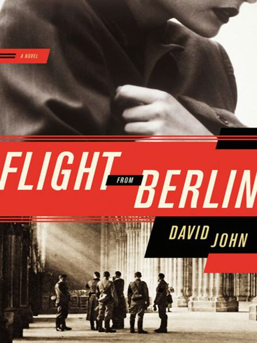 Title details for Flight from Berlin by David John - Wait list