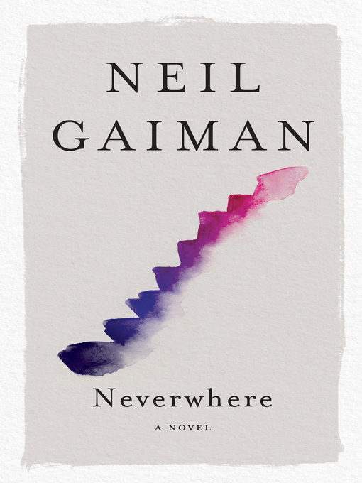 Title details for Neverwhere by Neil Gaiman - Wait list