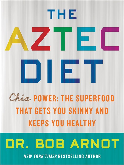 Title details for The Aztec Diet by Dr. Bob Arnot - Available
