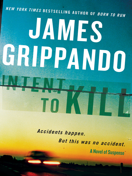 Title details for Intent to Kill by James Grippando - Available