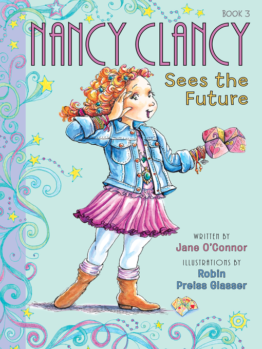 Title details for Nancy Clancy, Sees the Future by Jane O'Connor - Available