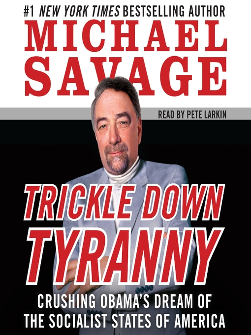 Title details for Trickle Down Tyranny by Michael Savage - Wait list