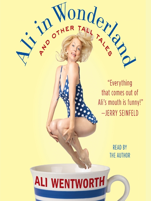 Title details for Ali in Wonderland by Ali Wentworth - Wait list